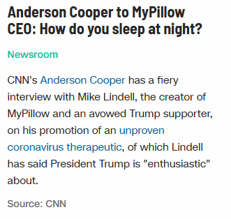 CNN story where Anderson Cooper complains about the my pillow man selling snake oil